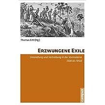 Erzwungene Exile: Umsiedlung und Vertreibung in der Vormoderne (500 bis 1850)