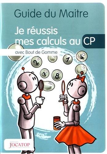 Je réussis mes calculs au CP avec Bout de Gomme : Guide du maitre par Laurence Lefèvre, Vincent Lefèvre