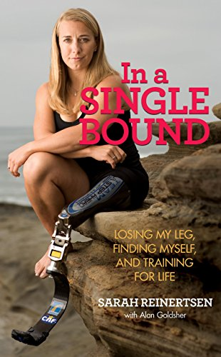 In a Single Bound: Losing My Leg, Finding Myself, and Training for Life por Sarah Reinertsen
