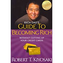 """(Rich Dad's Guide to Becoming Rich Without Cutting Up Your Credit Cards: Turn Bad Debt"""" Into """"Good Debt"""""""") By Kiyosaki, Robert T. (Author) Paperback on (01 , 2012)"""