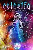 #5: CELESTIA (Unicorn Blessed Chronicles Book 3)