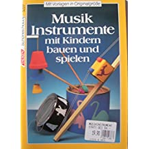 Musikinstrumente mit Kindern bauen und spielen
