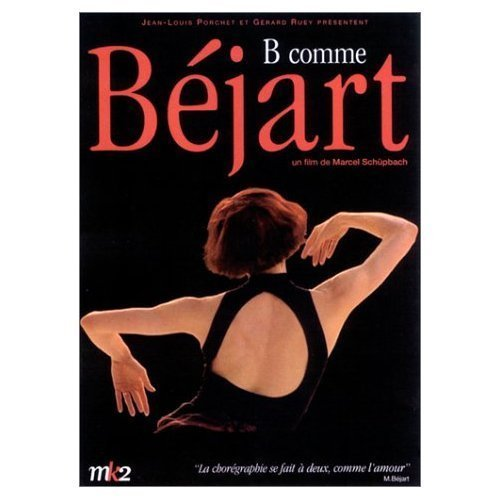 Béjart Into the Light ( B comme Béjart ) ( Bejart Into the Light ) by Maurice Béjart