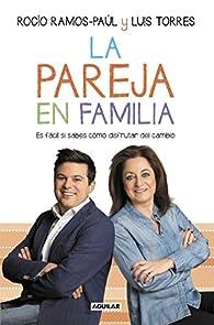 La pareja en familia par  Rocío Ramos-Paúl/Luis Torres