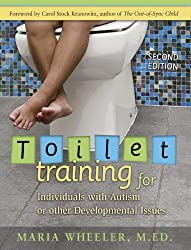 Toilet Training for Individuals with Autism or Other Developmental Issues: Second Edition (English Edition)