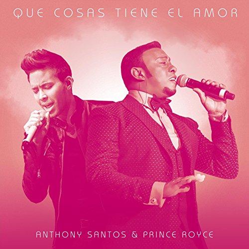Que Cosas Tiene El Amor - Antony Santos
