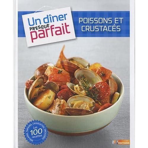 UN DINER PRESQUE PARFAIT POISSONS CRUSTACES de M6 Editions (2012) Relié