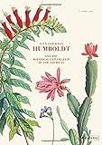 Alexander von Humboldt: The Botanical Exploration of the Americas