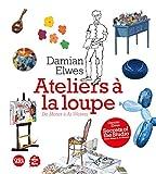 """Afficher """"Ateliers à la loupe"""""""