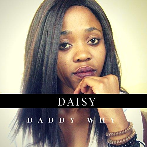 Daddy Why - Single Sa-daisy