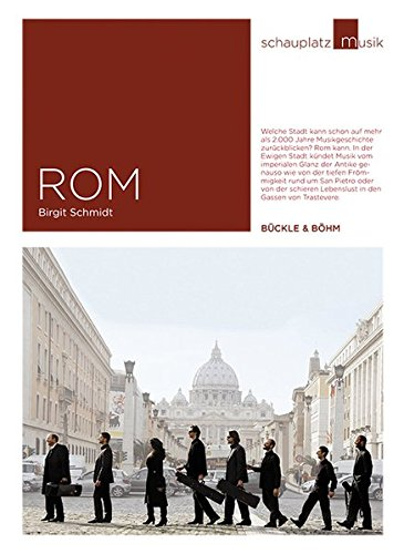 Schauplatz Musik: Rom: Die Stadt und ihre Musik