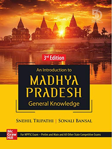 An Introduction to Madhya Pradesh General Knowledge | For MPPSC Exam and Other State Exams | 3rd Edition