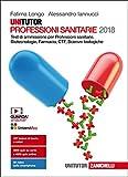 Unitutor Professioni sanitarie 2018. Test di ammissione per Professioni sanitarie, Biotecnologie, Farmacia, CTF, Scienze biologiche. Con e-book