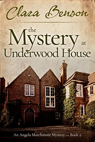 The Mystery at Underwood House (An Angela Marchmont Mystery Book 2) (English Edition)