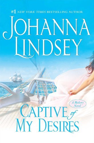 Captive of My Desires: A Malory Novel (The Malory-Anderson Family) by Johanna Lindsey (2006-06-20)