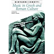 [(Music in Greek and Roman Culture)] [Author: Giovanni Comotti] published on (May, 1991)