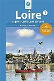 Kanu Kompakt Loire 1: Die Loire von Digoin bis Cosne-Cours-sur-Loire mit topografischen Wasserwanderkarten - Regina Stockmann