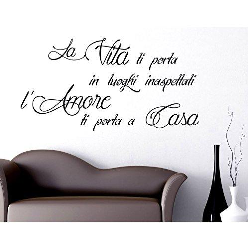 Adesivo Murale Wall Stickers Frase Citazione Adesivi Murali Decorazione interni LA VITA TI PORTA IN LUOGHI INASPETTATI L'AMORE TI PORTA...