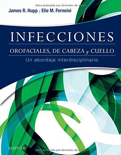 Infecciones orofaciales, de cabeza y cuello: Un abordaje interdisciplinario, 1e