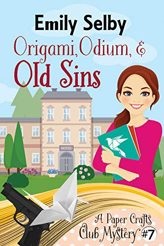 Origami, Odium and Old Sins (Paper Crafts Club Mystery Book 7) (English Edition)