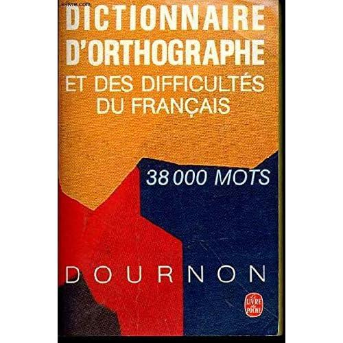 Dictionnaire d'orthographe et des difficultés du français