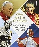Öffnet die Tore für Christus: Das unvergessliche 3-Päpste-Jahr 1978 in Wort & Bild