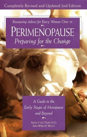 Perimenopause: Preparing for the Change : a Guide to the Early Stages of Menopause and beyond by Nancy Lee Teaff (4-Aug-1999) Paperback