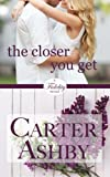 The Closer You Get: Volume 1 (Fidelity)
