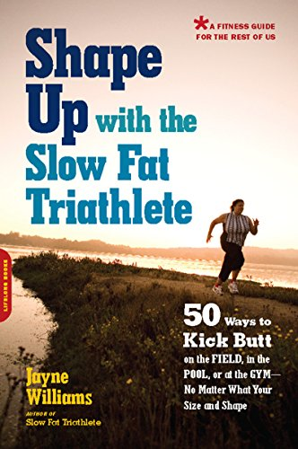 Shape Up with the Slow Fat Triathlete: