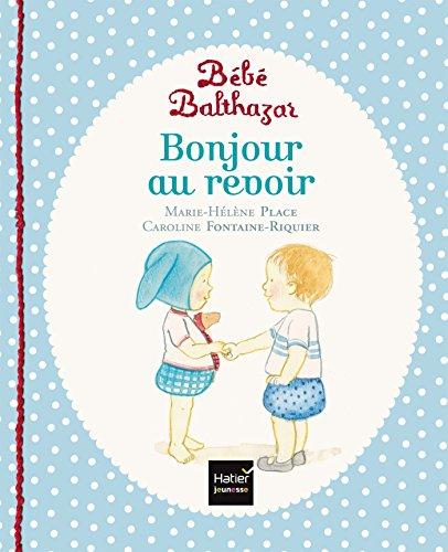 Bonjour, au revoir por From Hatier Jeunesse