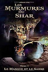 Les Murmures du Shar: Le masque et le Sabre