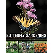 Butterfly Gardening: The North American Butterfly Association Guide