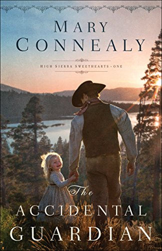 The Accidental Guardian (High Sierra Sweethearts Book #1) (English Edition) por Mary Connealy