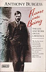 Flame Into Being: Life and Work of D.H. Lawrence (Abacus Books) by Anthony Burgess (1988-01-01)