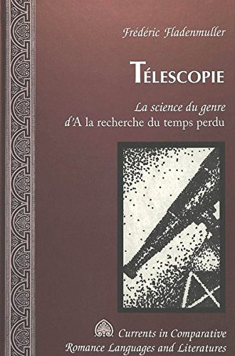 Telescopie: La Science du Genre d'A la Recherche du Temps Perdu (Currents in Comparative Romance Languages & Literatures)