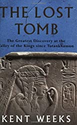 The lost tomb: the greatest discovery at the Valley of the Kings since Tutankhamun: The Most Extraordinary Archaeological Discovery of Our Time - The Burial Site of the Sons of Rameses II