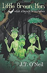 Little Green Men by J. T. O'Neil (2014-12-02)