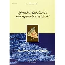 Efectos de La Globalización En La Región Urbana de Madrid (ESTUDIOS DE LA UNED)