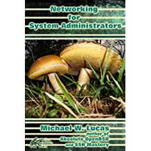 Networking for Systems Administrators (IT Mastery Book 5) (English Edition)