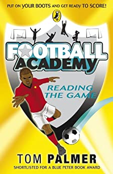 Football Academy:  Reading the Game: Reading the Game par [Palmer, Tom]
