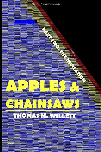 b51022ac9ded0 Apples & Chainsaws: Part Two: The Invitation