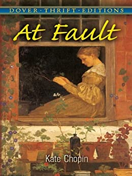 At Fault (Dover Thrift Editions) di [Chopin, Kate]