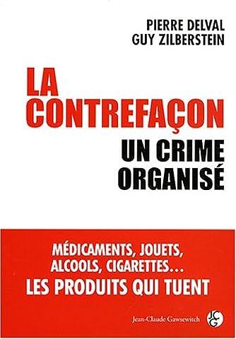La contrefaçon : un crime organisé