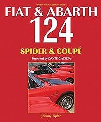 Fiat & Abarth 124 Spider & Coupe (Classic Reprint)