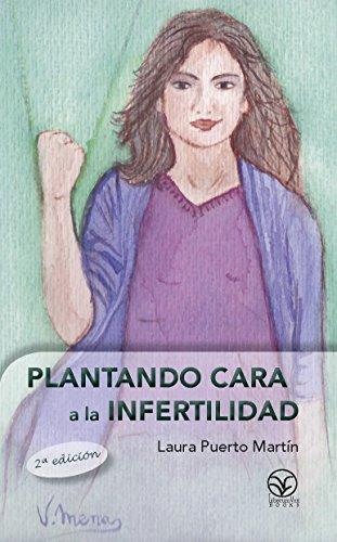 Plantando cara a la infertilidad por Laura Puerto Martín