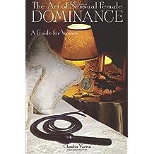 The Art of Sensual Female Domi