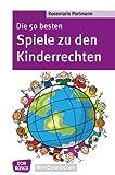 Die 50 besten Spiele zu den Kinderrechten - eBook (Don Bosco MiniSpielothek)