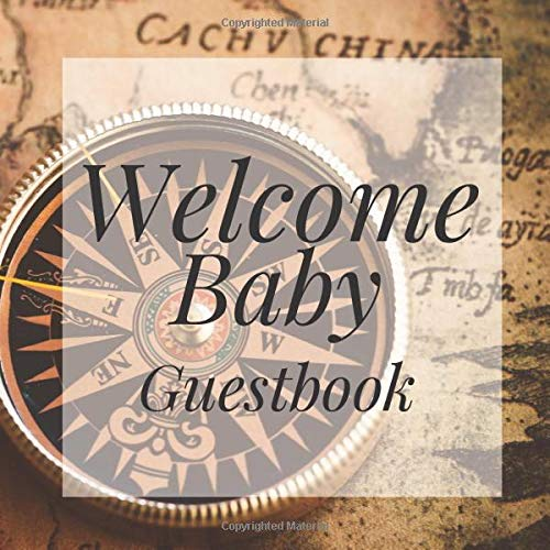 Welcome Baby Guestbook: Travel World Atlas Map Compass Theme Shower Signing Sign In Book, Welcome New Baby Girl with Gift Log Recorder, Address Lines, Prediction, Advice Wishes, Photo Milestones