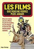 Telecharger Livres Les films que vous ne verrez plus jamais (PDF,EPUB,MOBI) gratuits en Francaise