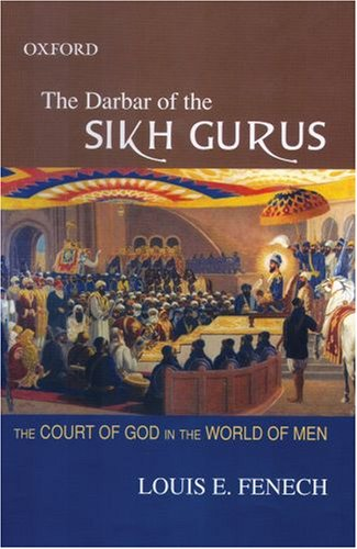 The Darbar of the Sikh Gurus: The Court of God in the World of Men por Louis Fenech